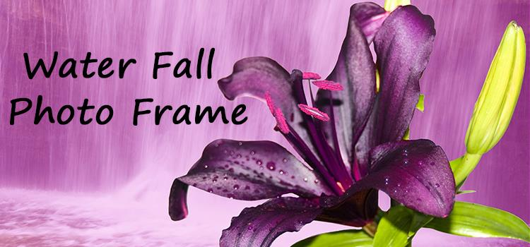 Water Fall Photo Frame